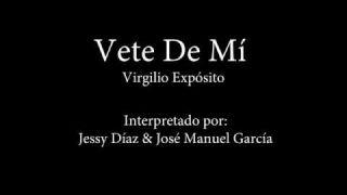 Vete de mí. Jessy Díaz y José Manuel